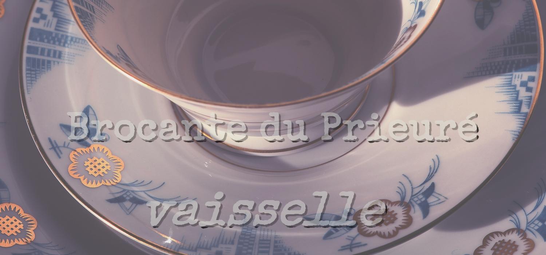 vaisselle ancienne - Brocante du Prieuré